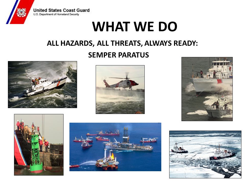 ALL HAZARDS, ALL THREATS, ALWAYS READY: