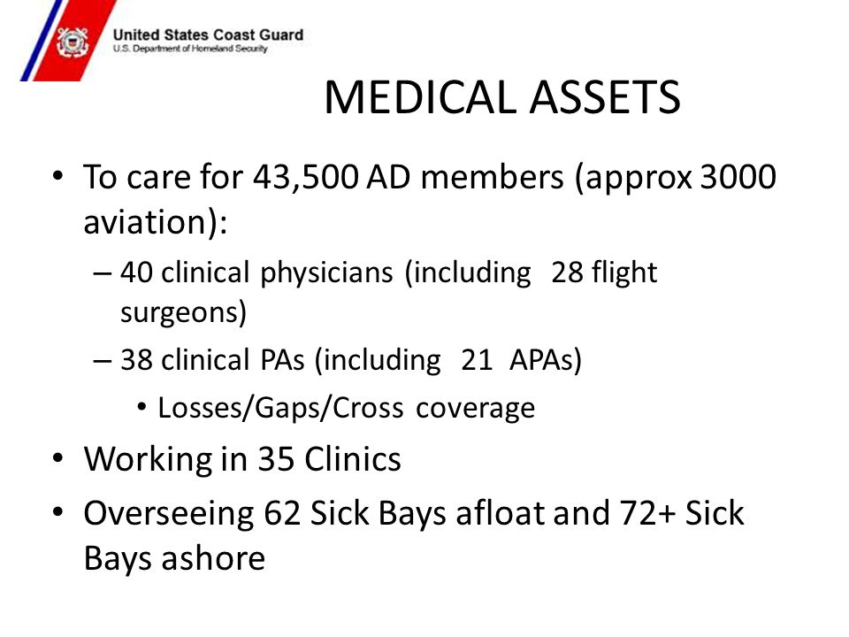 MEDICAL ASSETS To care for 43,500 AD members (approx 3000 aviation):