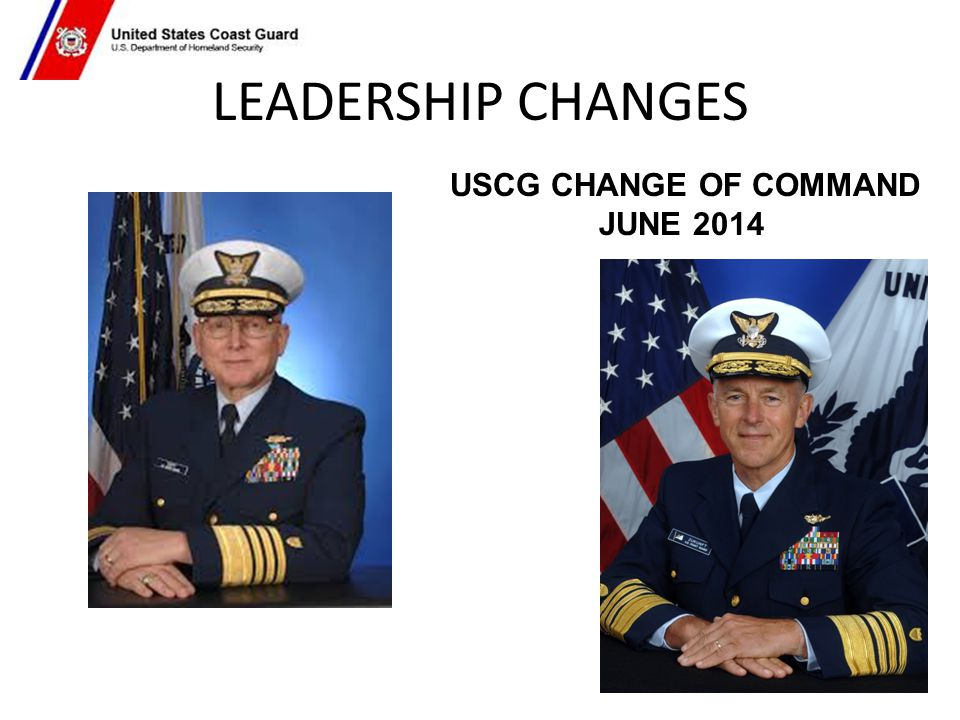 LEADERSHIP CHANGES USCG CHANGE OF COMMAND JUNE 2014