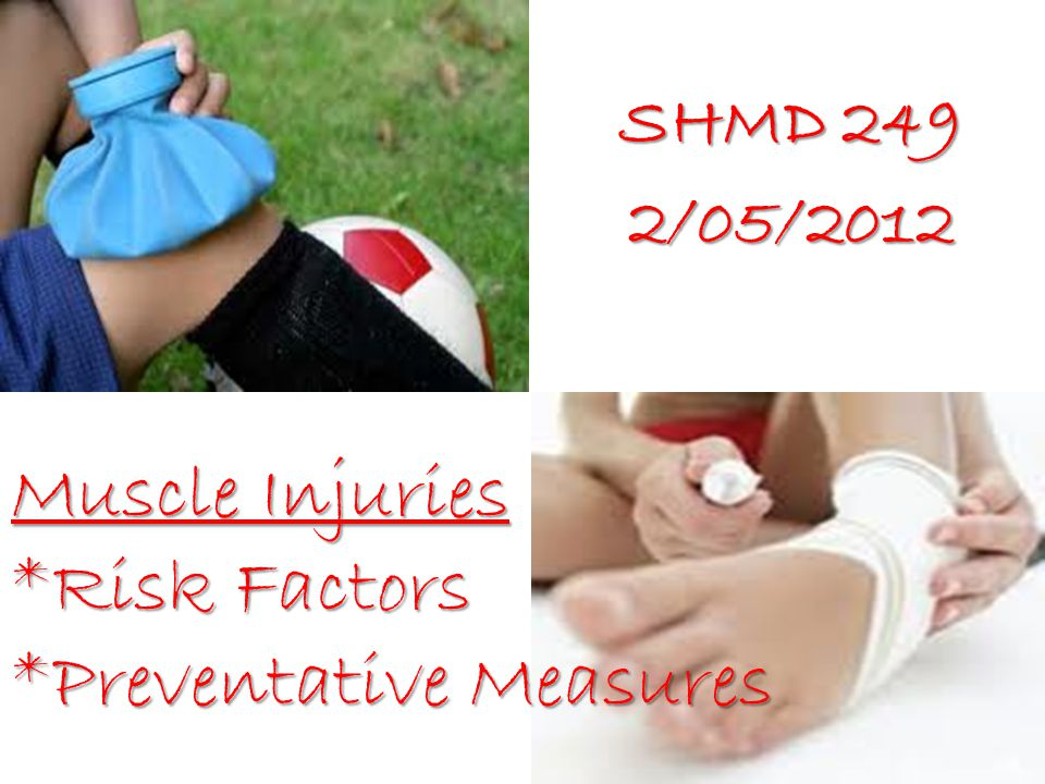 Muscle Injuries *Risk Factors *Preventative Measures