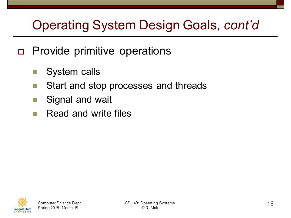 Operating System Design Goals, cont'd