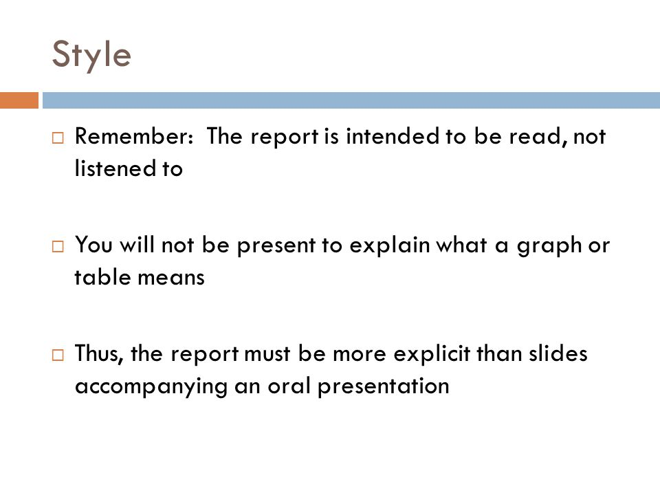Style Remember: The report is intended to be read, not listened to