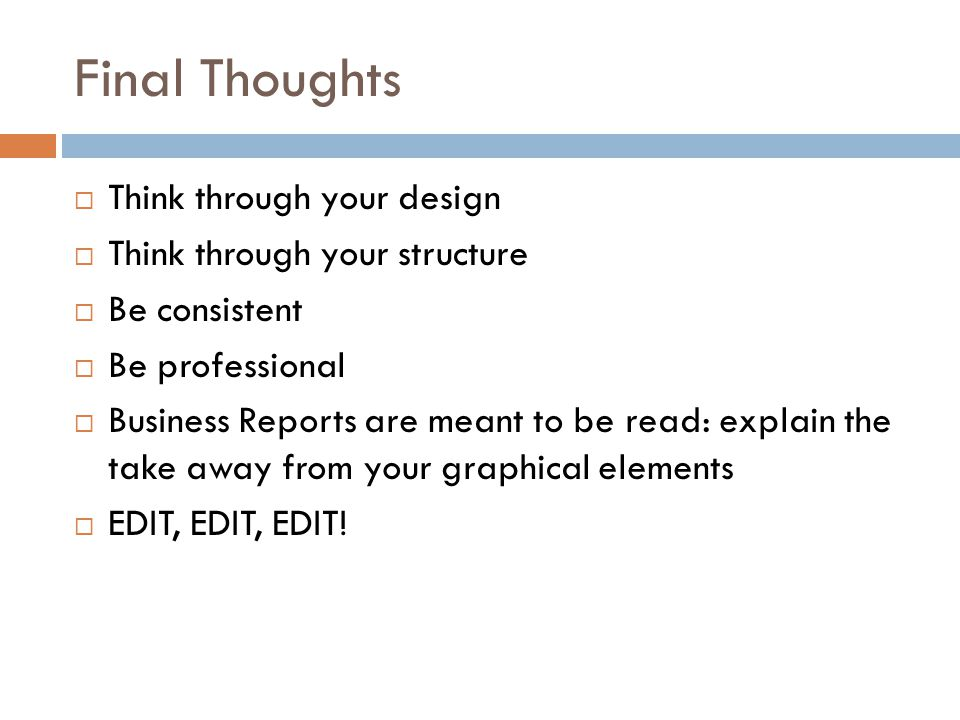 Final Thoughts Think through your design Think through your structure