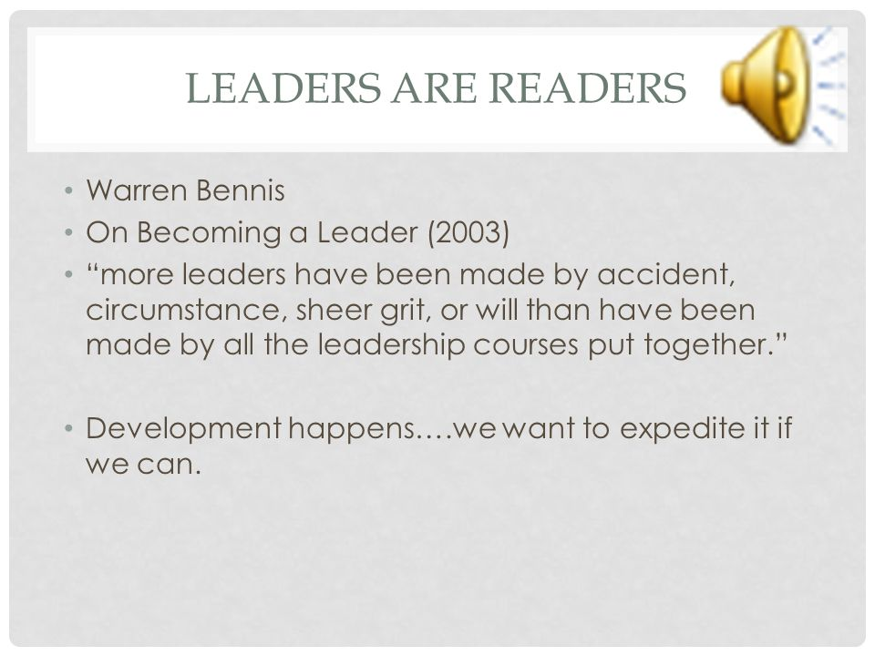 Leaders are Readers Warren Bennis On Becoming a Leader (2003)