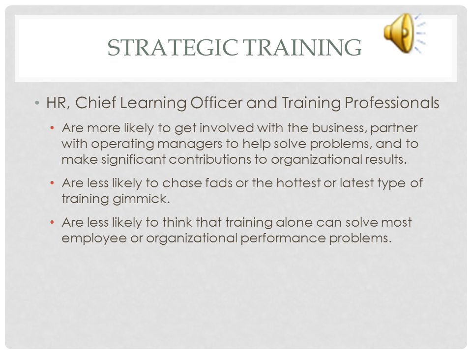 Strategic Training HR, Chief Learning Officer and Training Professionals.