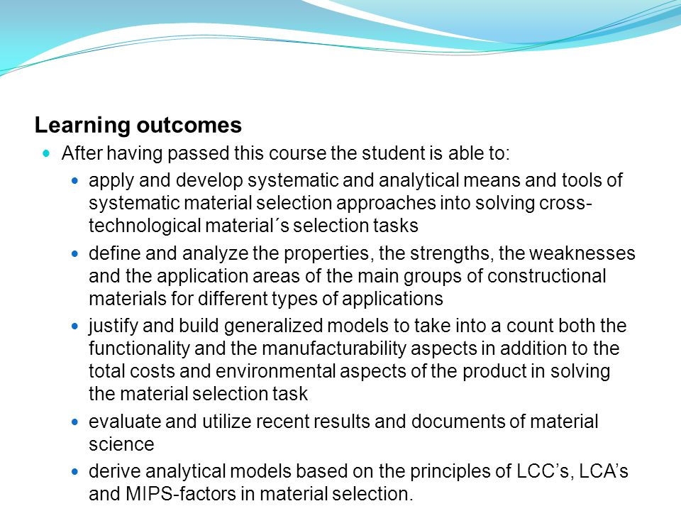 Learning outcomes After having passed this course the student is able to: