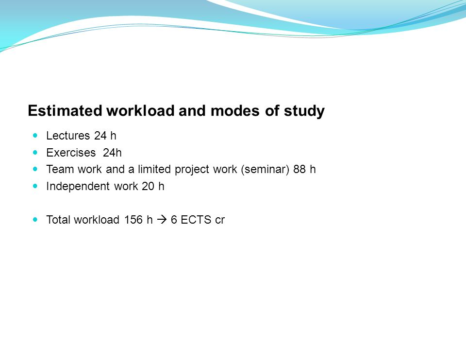 Estimated workload and modes of study
