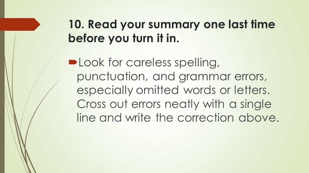 10. Read your summary one last time before you turn it in.