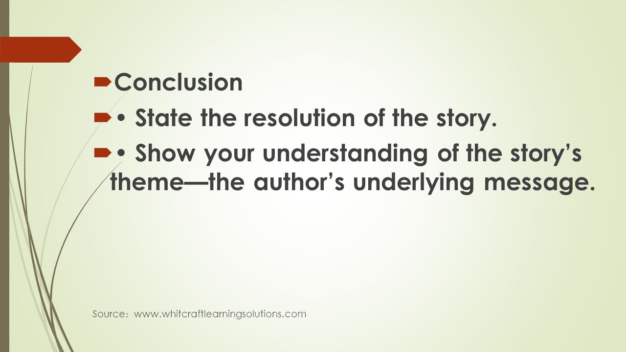 • State the resolution of the story.