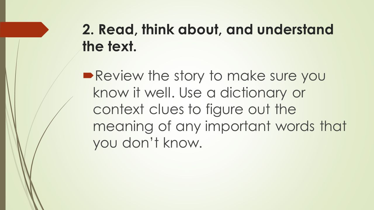 2. Read, think about, and understand the text.