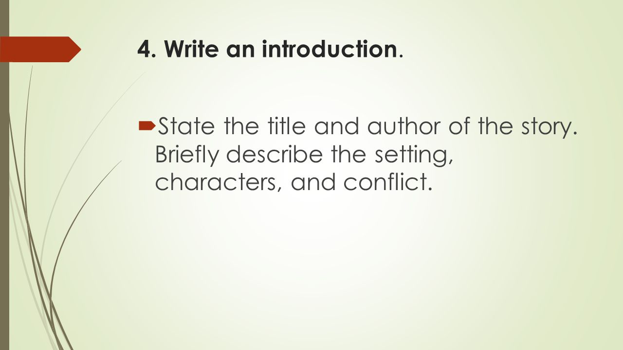 4. Write an introduction. State the title and author of the story.