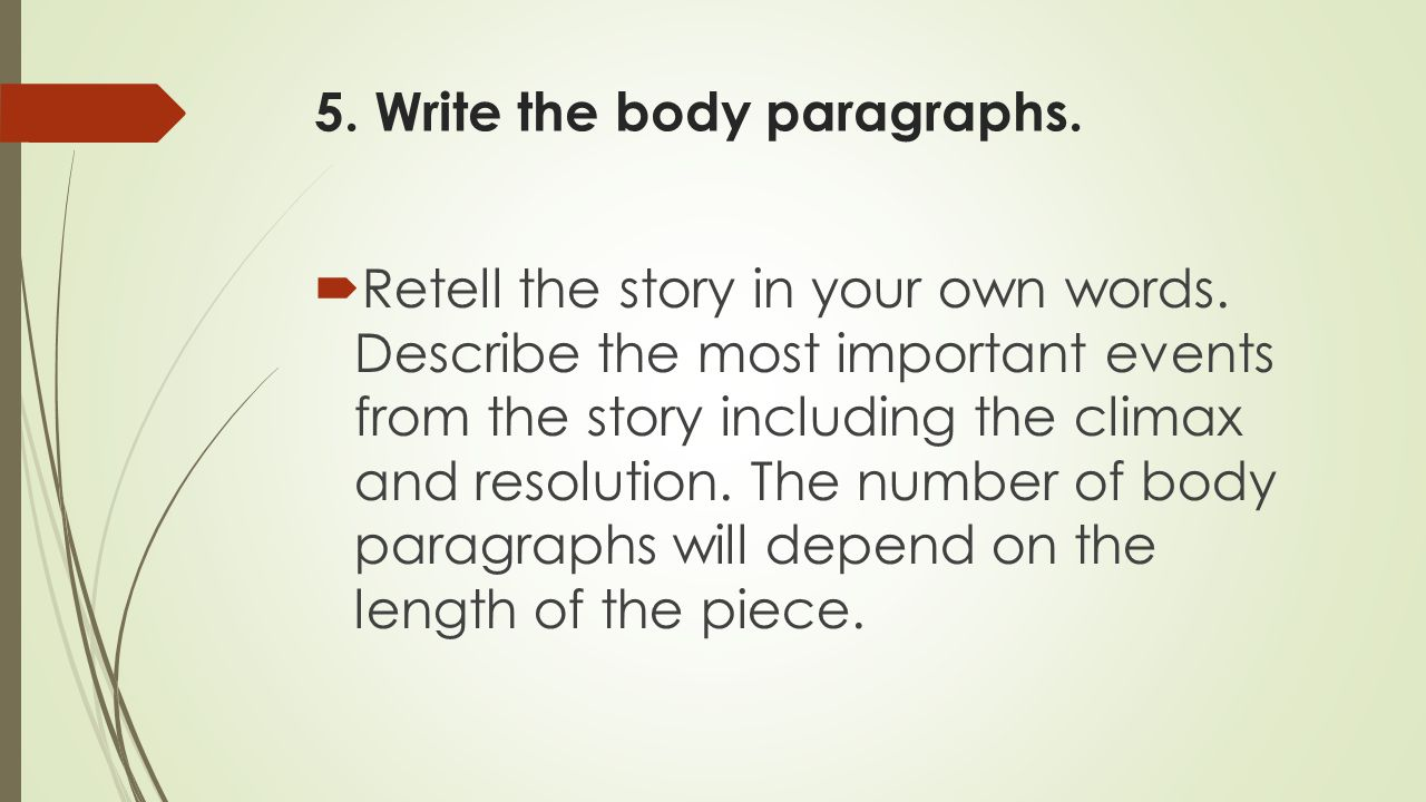 5. Write the body paragraphs.