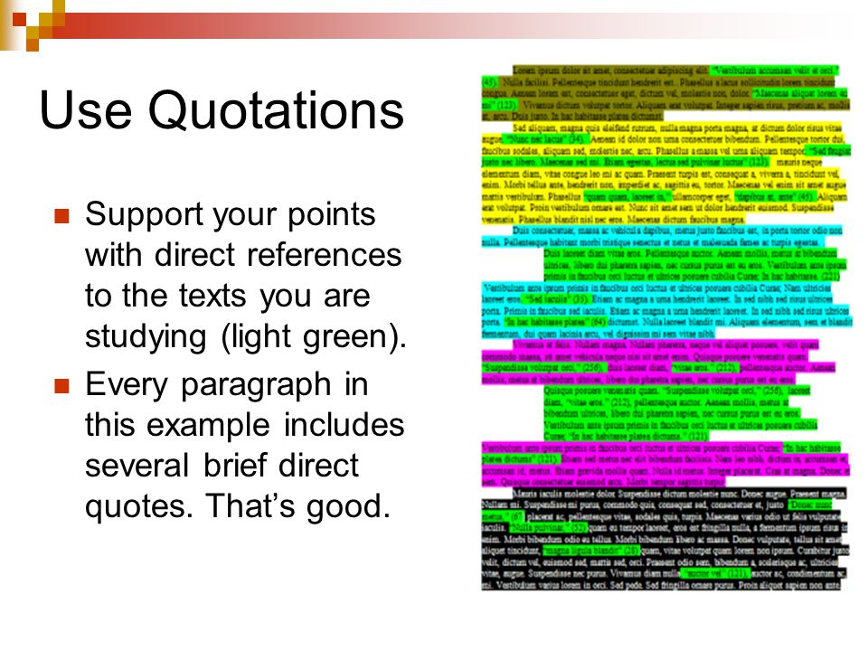 Use Quotations Support your points with direct references to the texts you are studying (light green).