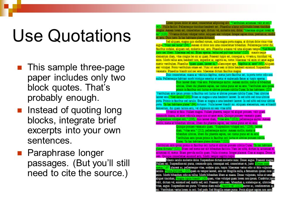 Use Quotations This sample three-page paper includes only two block quotes. That's probably enough.