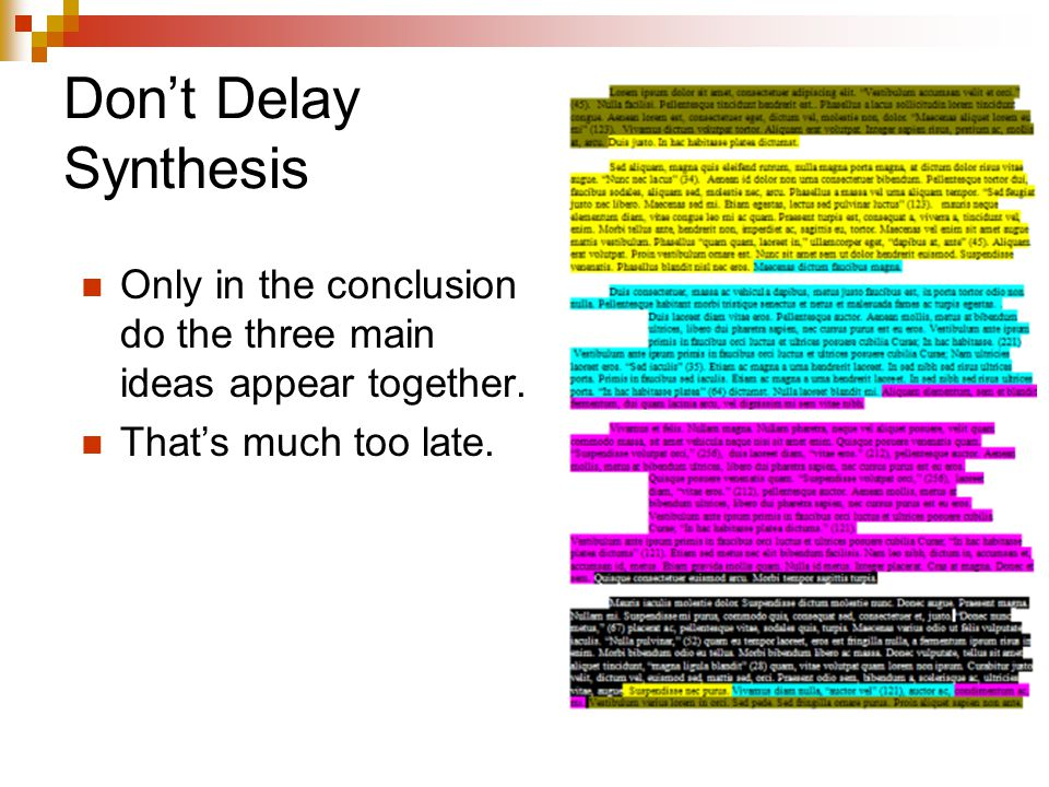 Don't Delay Synthesis Only in the conclusion do the three main ideas appear together.