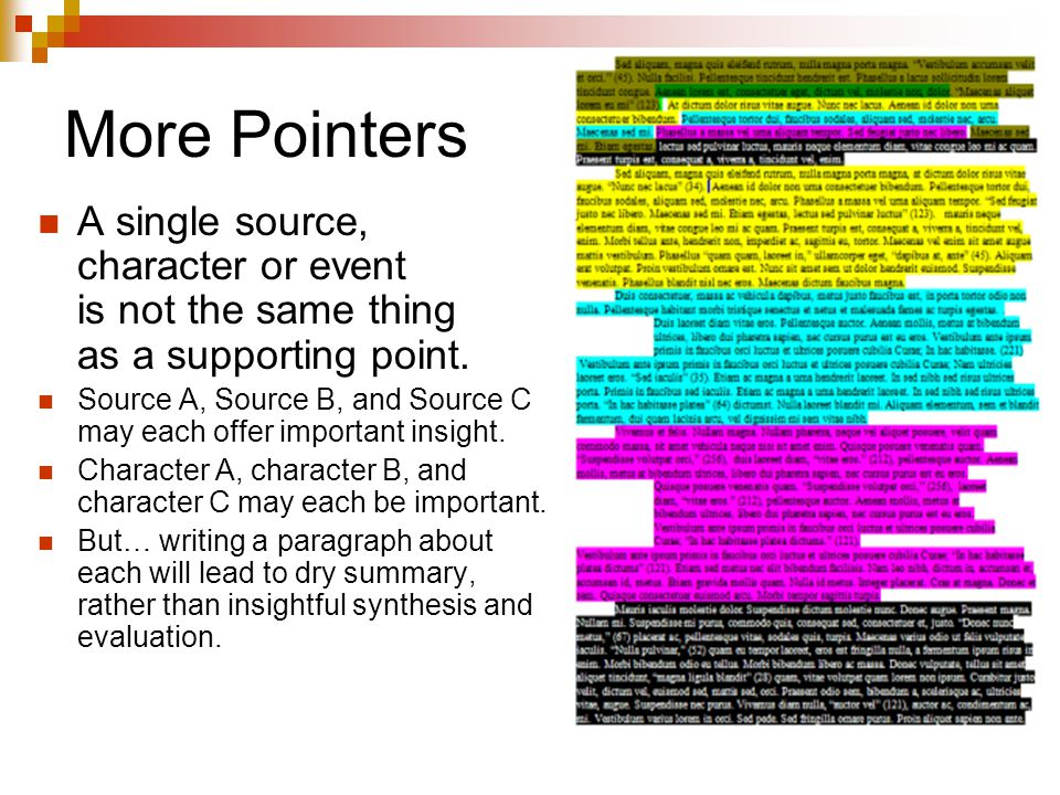 More Pointers A single source, character or event is not the same thing as a supporting point.
