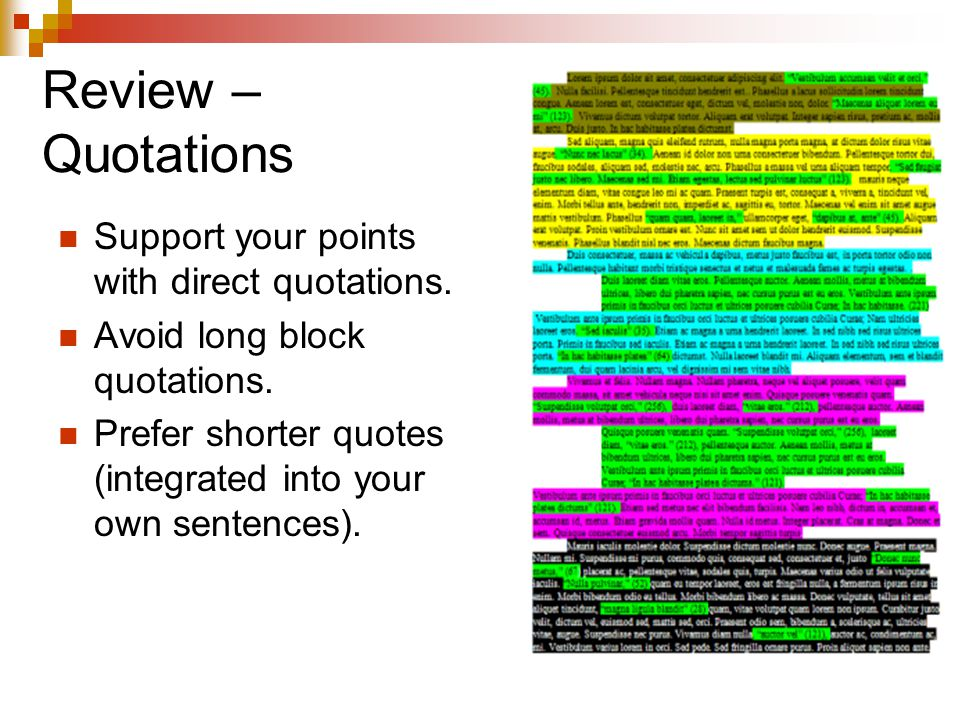 Review – Quotations Support your points with direct quotations.