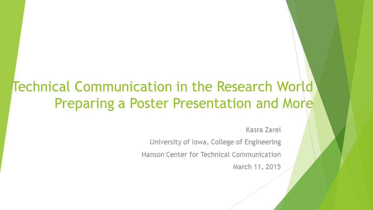 Technical Communication in the Research World Preparing a Poster Presentation and More