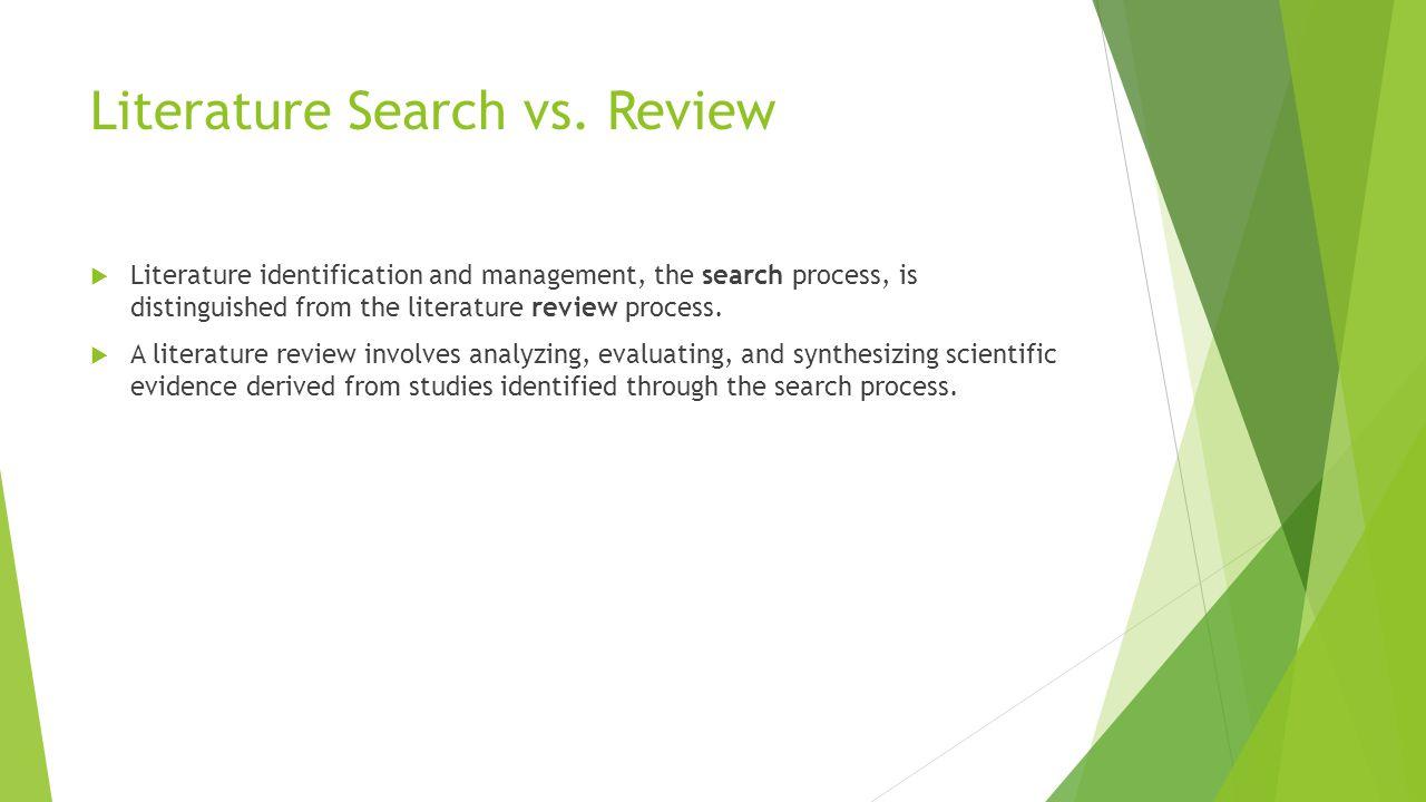 Literature Search vs. Review