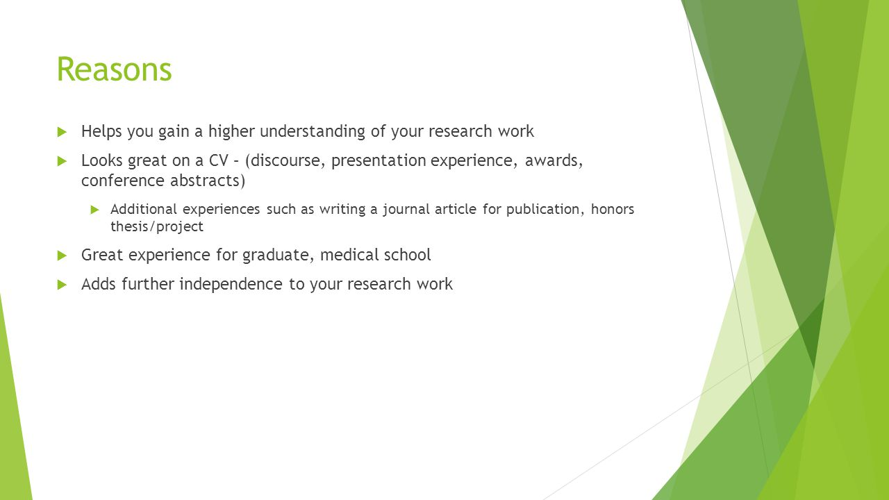 Reasons Helps you gain a higher understanding of your research work