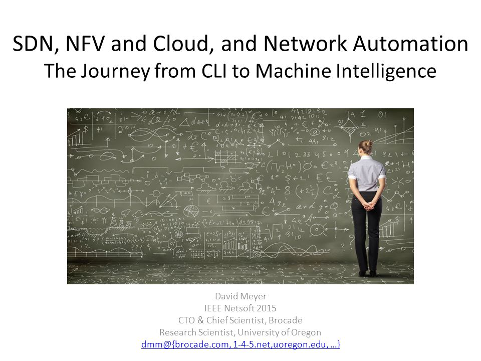 SDN, NFV and Cloud, and Network Automation The Journey from CLI to Machine Intelligence