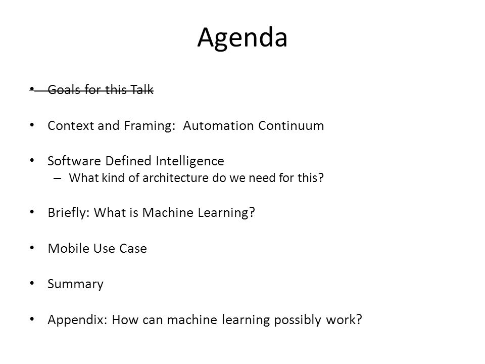 Agenda Goals for this Talk Context and Framing: Automation Continuum