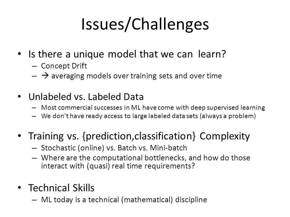Issues/Challenges Is there a unique model that we can learn