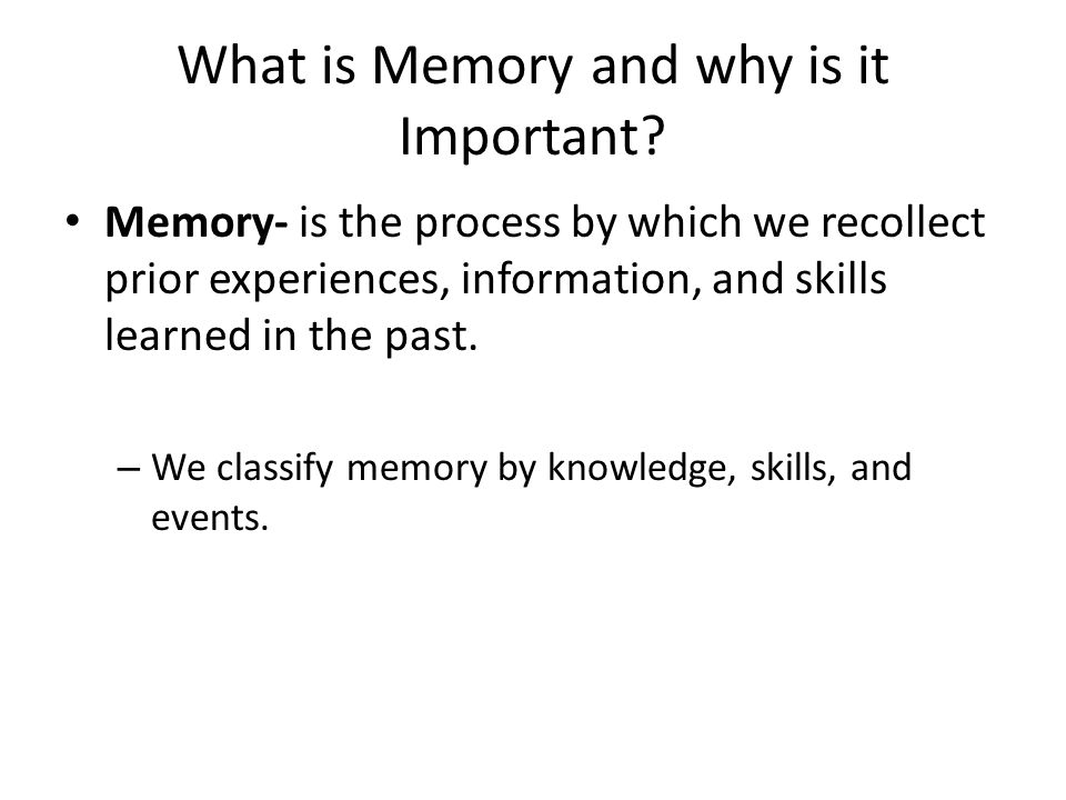 What is Memory and why is it Important