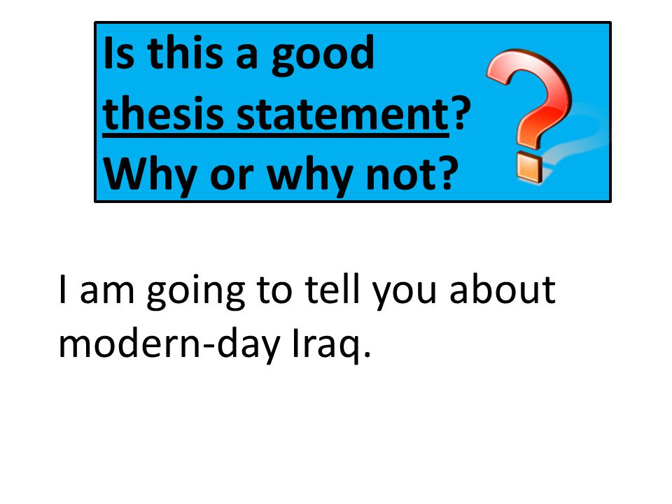 Is this a good thesis statement Why or why not