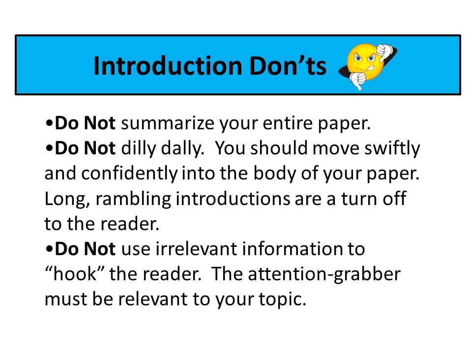 Introduction Don'ts Do Not summarize your entire paper.