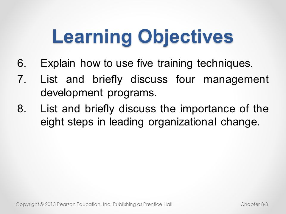 Learning Objectives Explain how to use five training techniques.