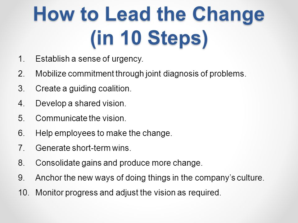 How to Lead the Change (in 10 Steps)