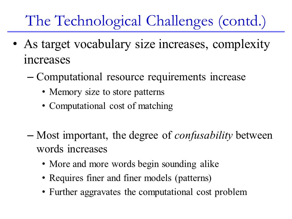 The Technological Challenges (contd.)