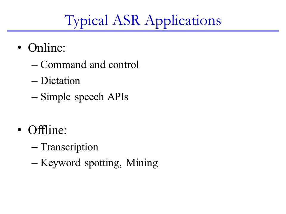 Typical ASR Applications