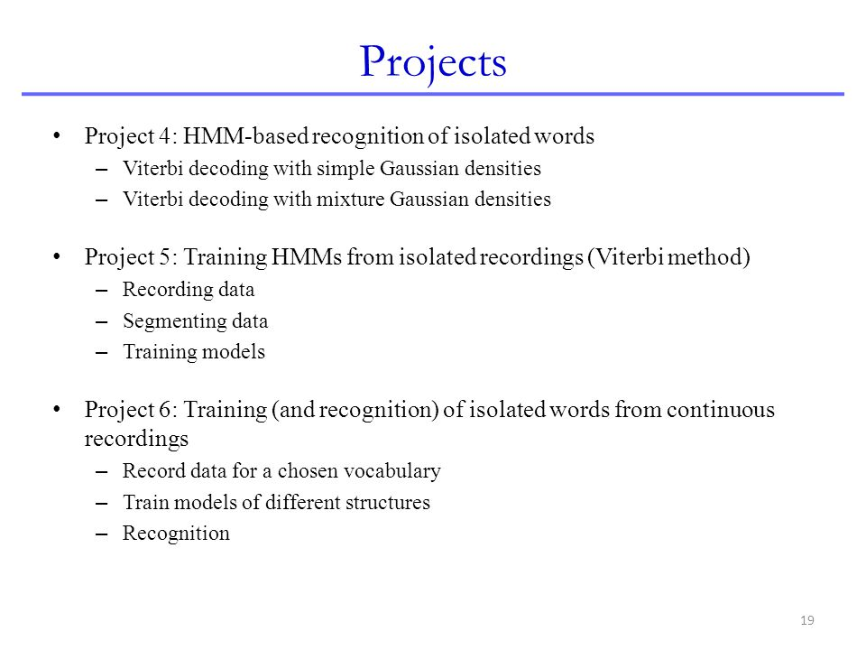 Projects Project 4: HMM-based recognition of isolated words