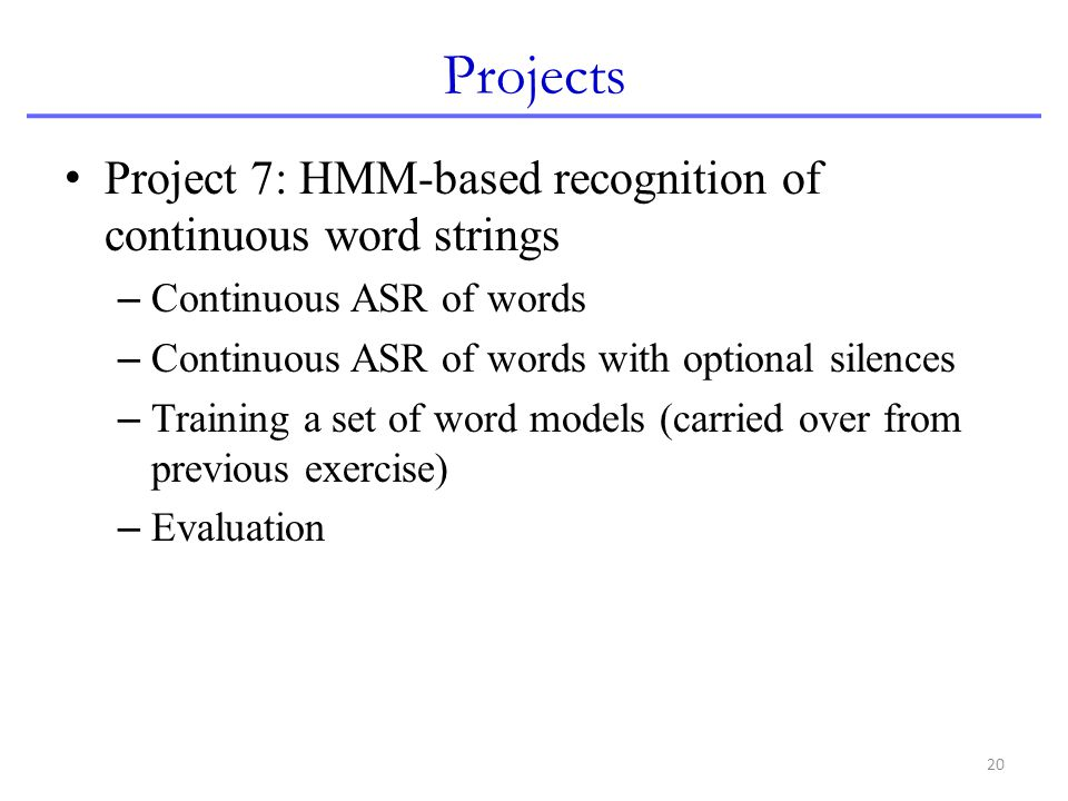 Projects Project 7: HMM-based recognition of continuous word strings