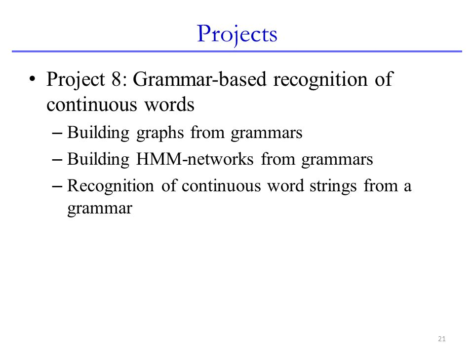 Projects Project 8: Grammar-based recognition of continuous words