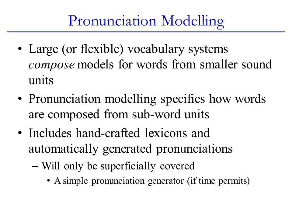Pronunciation Modelling
