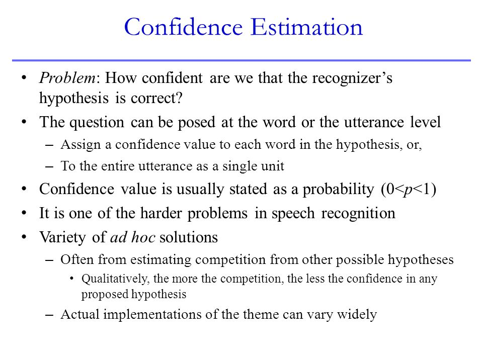 Confidence Estimation