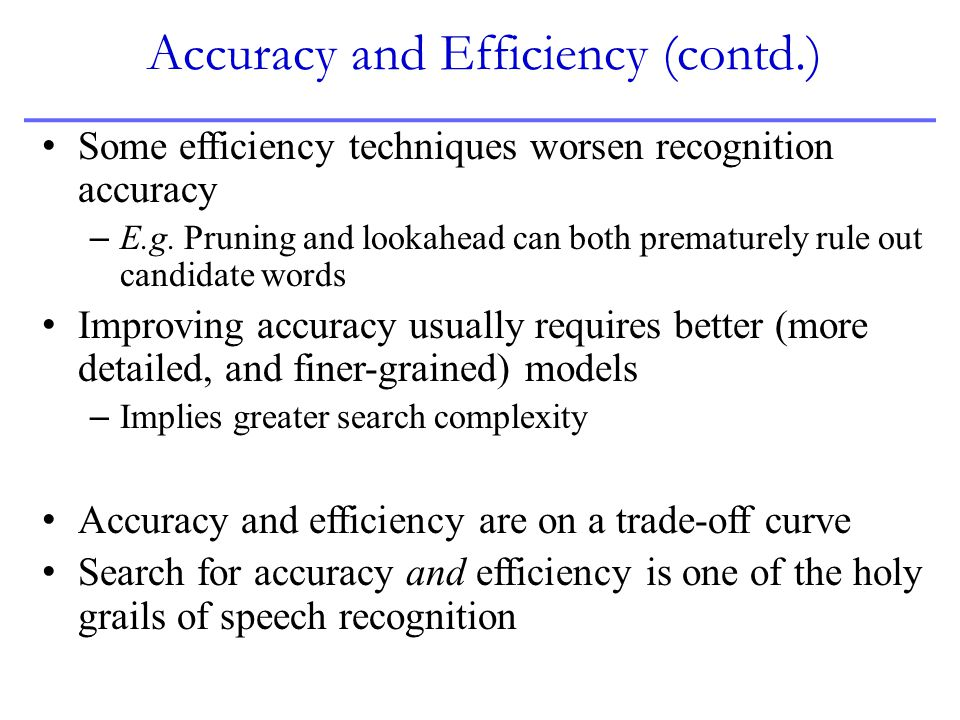 Accuracy and Efficiency (contd.)