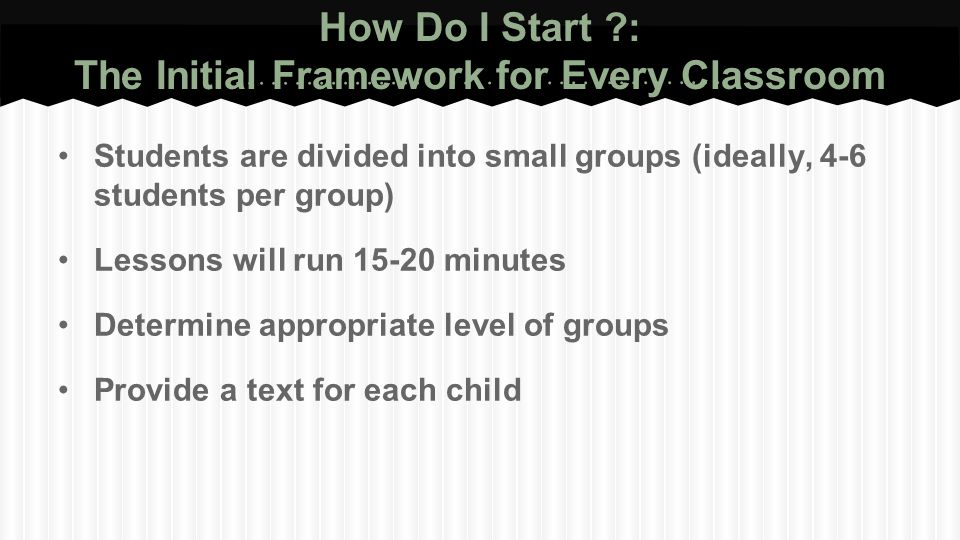 How Do I Start : The Initial Framework for Every Classroom