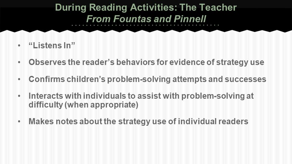 During Reading Activities: The Teacher From Fountas and Pinnell