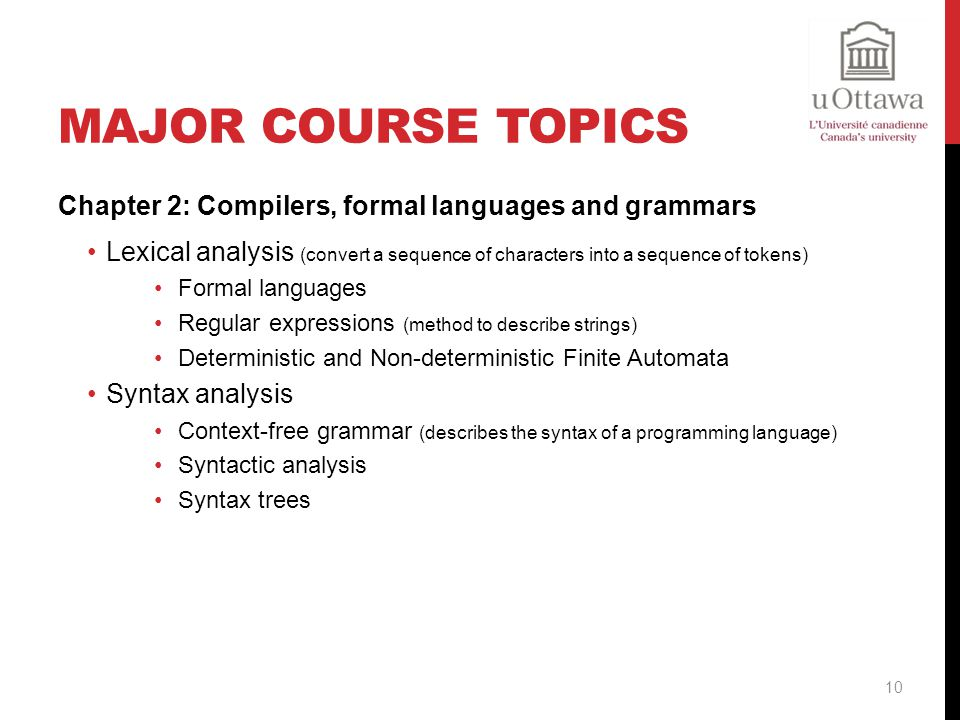 Major Course Topics Chapter 2: Compilers, formal languages and grammars.