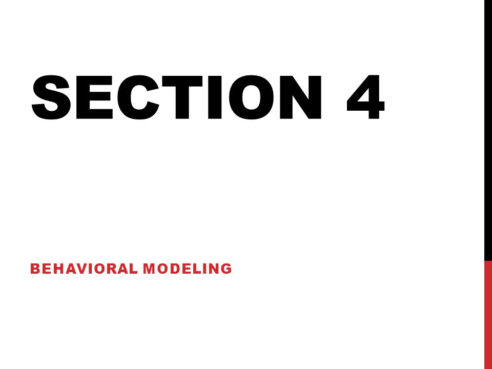 Section 4 Behavioral Modeling