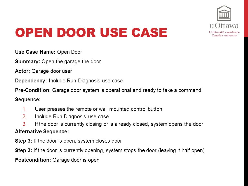 Open Door Use Case Use Case Name: Open Door