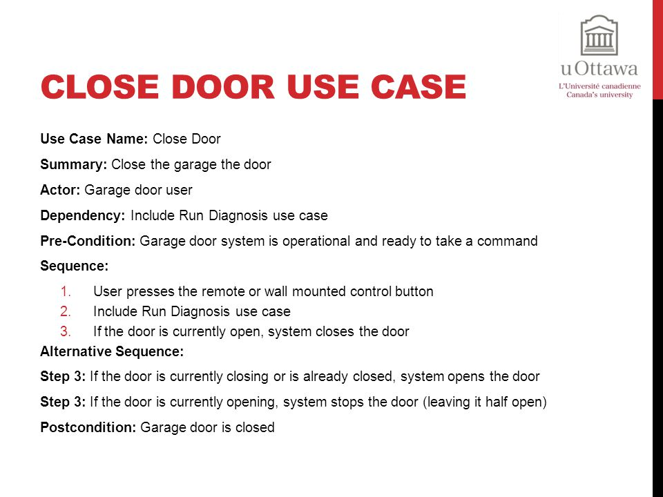 Close Door Use Case Use Case Name: Close Door