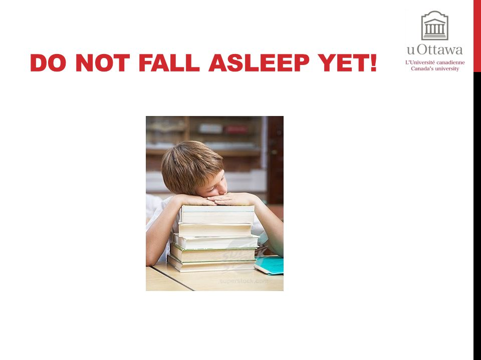 Do Not Fall Asleep yet!