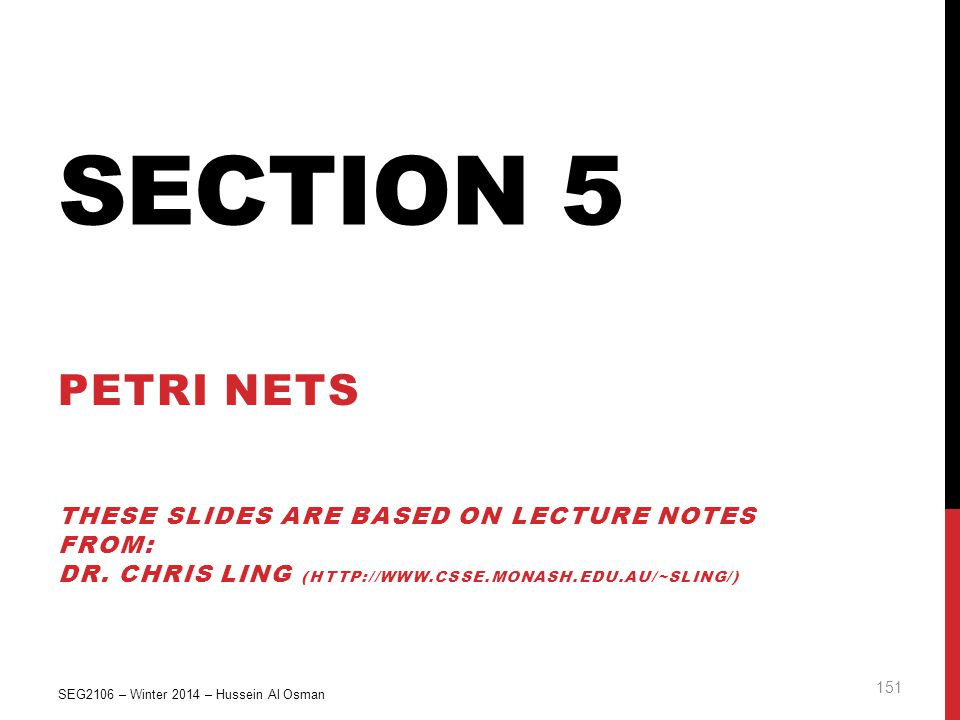 Section 5 Petri Nets These slides are Based on Lecture notes from:
