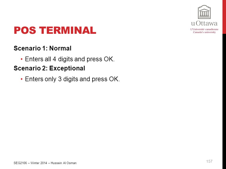 POS Terminal Scenario 1: Normal Enters all 4 digits and press OK.