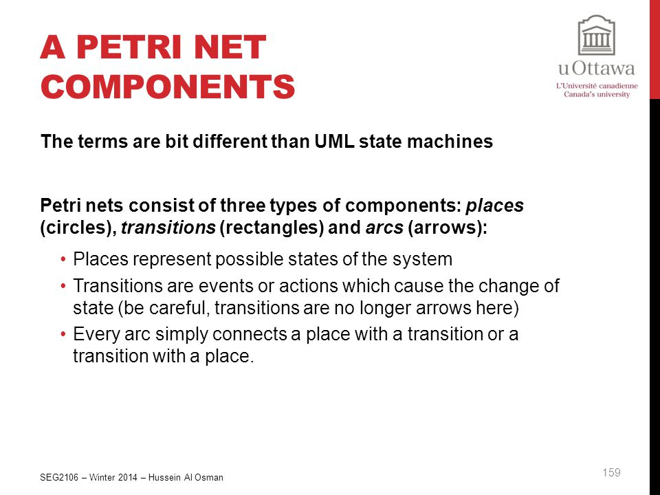 A Petri Net Components The terms are bit different than UML state machines.